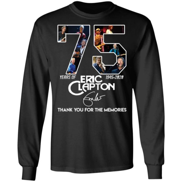 redirect 2823 600x600 - 75 years of Eric Clapton 1945-2020 thank you for the memories shirt