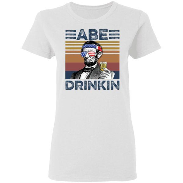 redirect 2981 600x600 - Abraham Lincoln ABE Drinkin 4th of July Independence shirt