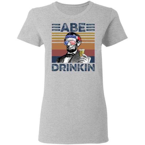 redirect 2982 600x600 - Abraham Lincoln ABE Drinkin 4th of July Independence shirt