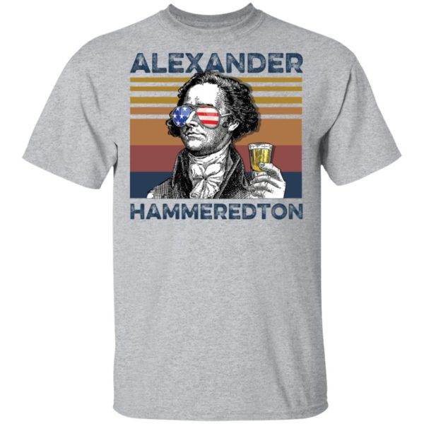 redirect 2990 600x600 - Alexander Hamilton Alexander Hammeredton 4th of July Independence shirt