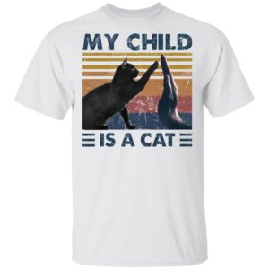 redirect 3109 300x300 - My child is a cat vintage shirt