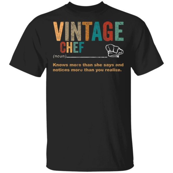redirect 3264 600x600 - Vintage chef knows more than the she says and notices more than you realize shirt