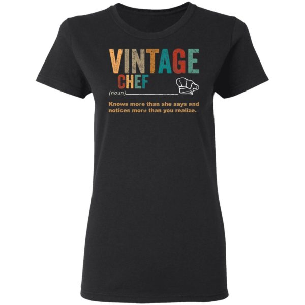 redirect 3266 600x600 - Vintage chef knows more than the she says and notices more than you realize shirt