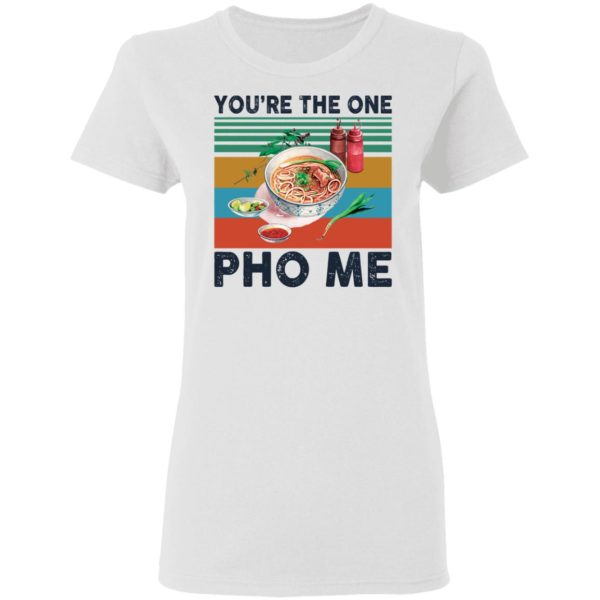 redirect 3346 600x600 - You're the one Pho Me shirt