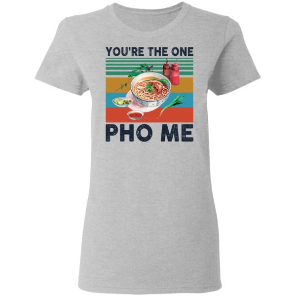 redirect 3347 600x600 - You're the one Pho Me shirt