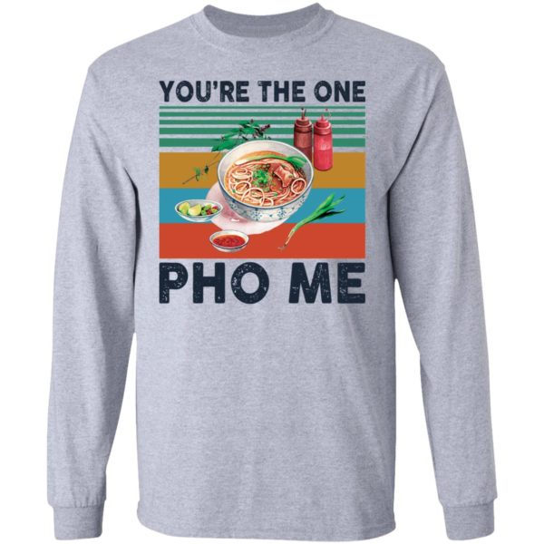 redirect 3348 600x600 - You're the one Pho Me shirt