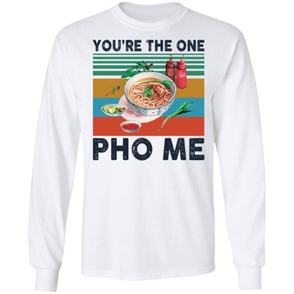redirect 3349 600x600 - You're the one Pho Me shirt