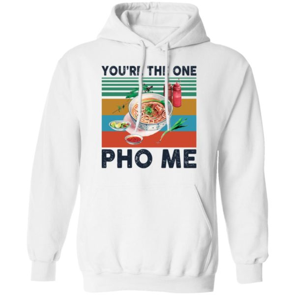 redirect 3351 600x600 - You're the one Pho Me shirt