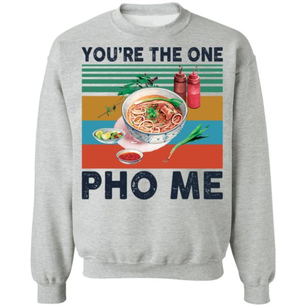 redirect 3352 600x600 - You're the one Pho Me shirt