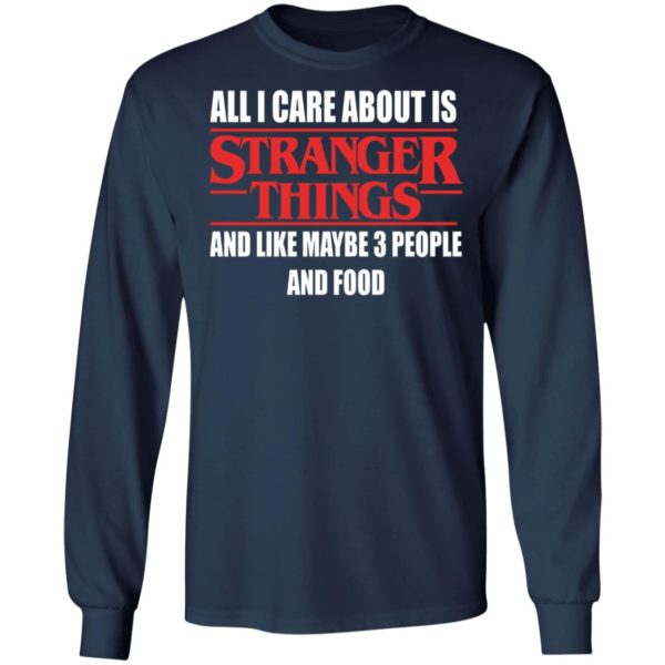 redirect 355 600x600 - All i care about is Stranger Things and like maybe 3 people and food shirt