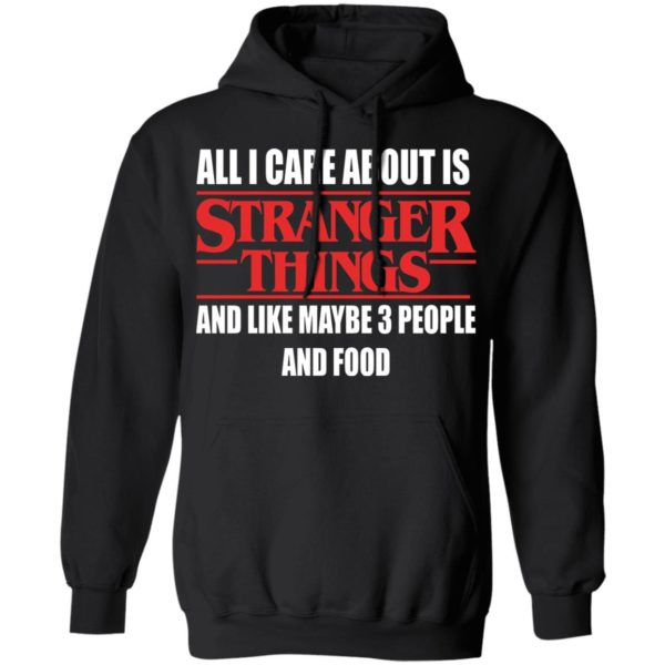 redirect 356 600x600 - All i care about is Stranger Things and like maybe 3 people and food shirt