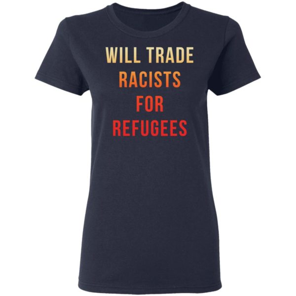 redirect 3647 600x600 - Will trade racists for refugees shirt