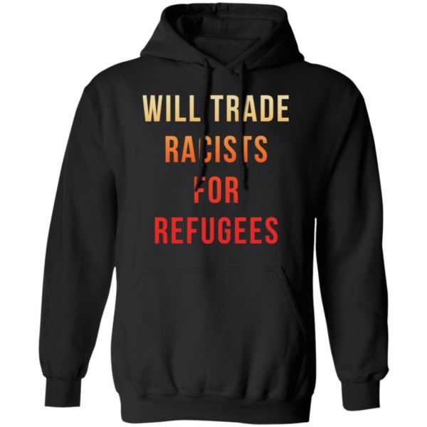 redirect 3650 600x600 - Will trade racists for refugees shirt