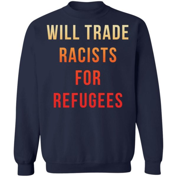 redirect 3653 600x600 - Will trade racists for refugees shirt