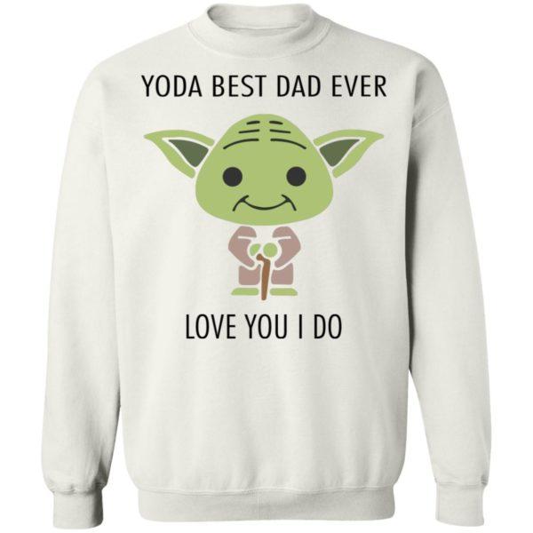 redirect 589 600x600 - Yoda best dad ever love you i do shirt