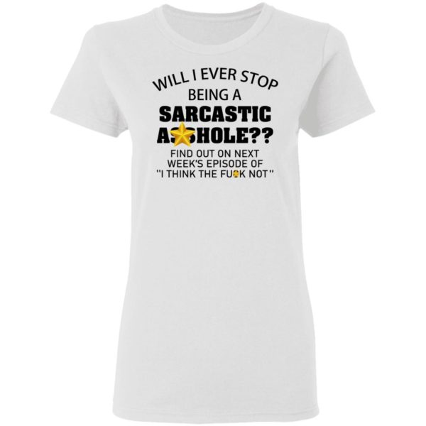 redirect 602 600x600 - Will I ever stop being a sarcastic asshole shirt
