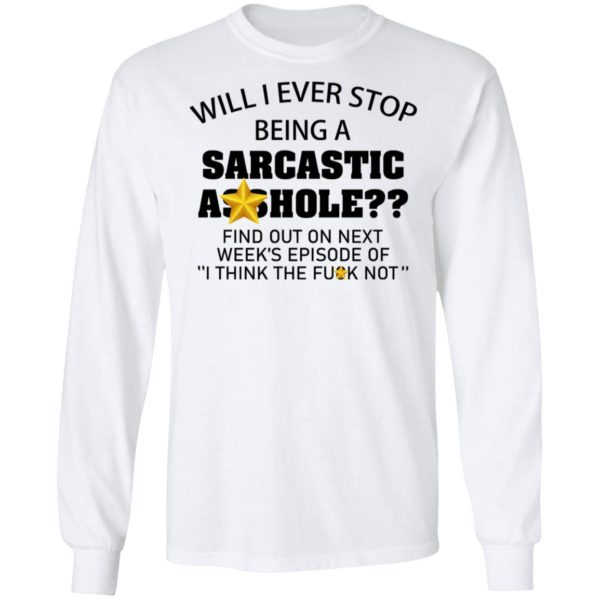 redirect 605 600x600 - Will I ever stop being a sarcastic asshole shirt