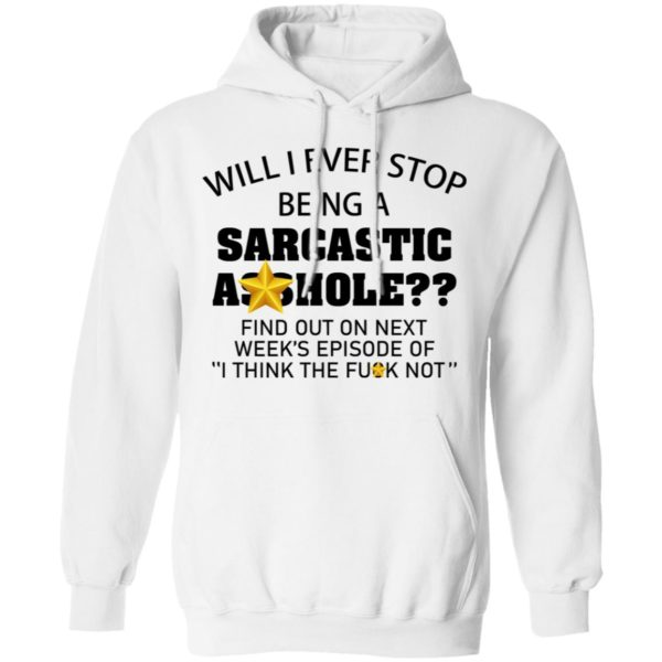 redirect 607 600x600 - Will I ever stop being a sarcastic asshole shirt