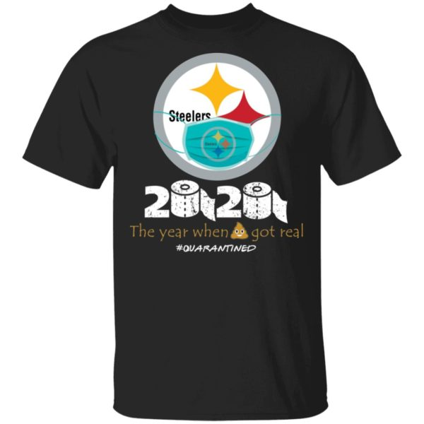 redirect 650 600x600 - Steelers 2020 the year when shit got real quarantined shirt