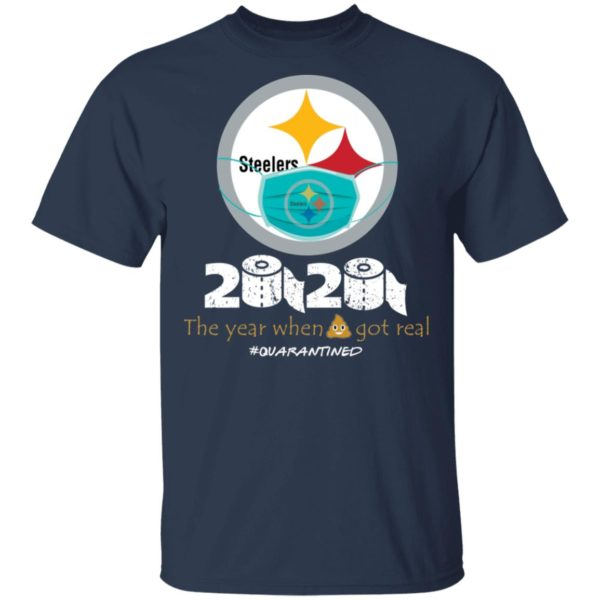 redirect 651 600x600 - Steelers 2020 the year when shit got real quarantined shirt