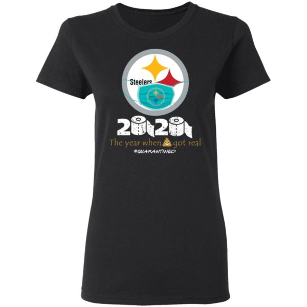 redirect 652 600x600 - Steelers 2020 the year when shit got real quarantined shirt