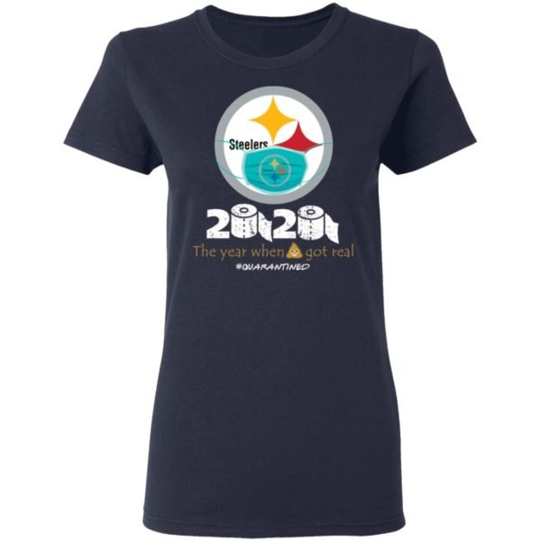 redirect 653 600x600 - Steelers 2020 the year when shit got real quarantined shirt