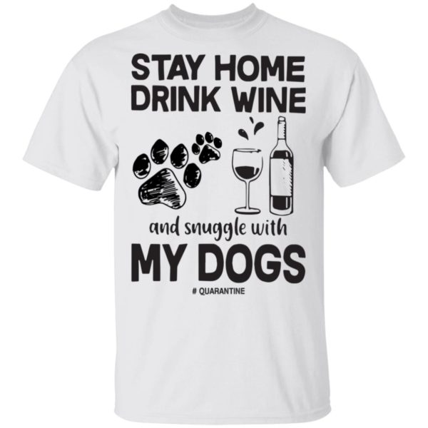 redirect 80 600x600 - Stay home drink wine and snuggle with my dog quarantine shirt