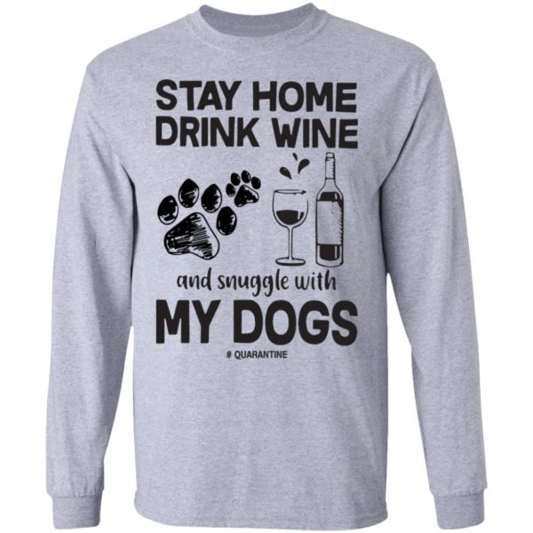 redirect 84 600x600 - Stay home drink wine and snuggle with my dog quarantine shirt