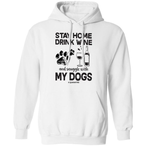redirect 87 600x600 - Stay home drink wine and snuggle with my dog quarantine shirt