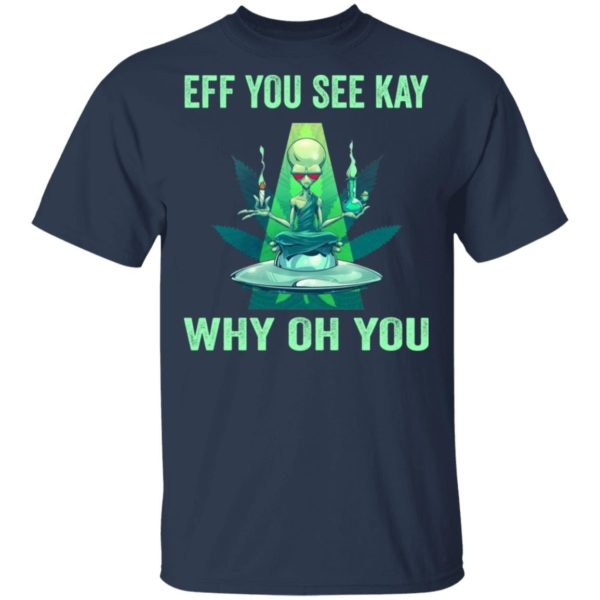 redirect 931 600x600 - Aliens eff you see kay why oh you shirt