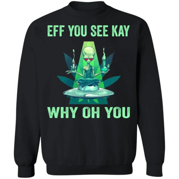 redirect 938 600x600 - Aliens eff you see kay why oh you shirt
