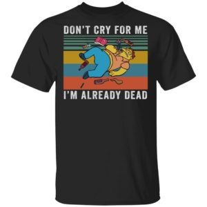 redirect 940 300x300 - Barney Gumble don't cry for me i'm already dead shirt