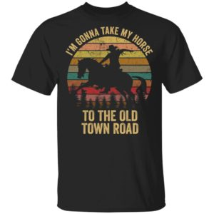 redirect 1110 300x300 - I'm gonna take my horse to the old town road vintage shirt