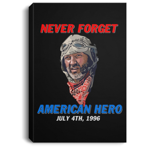 redirect 252 600x600 - Russell Casse Never forget American Hero July 4th 1996 poster, canvas