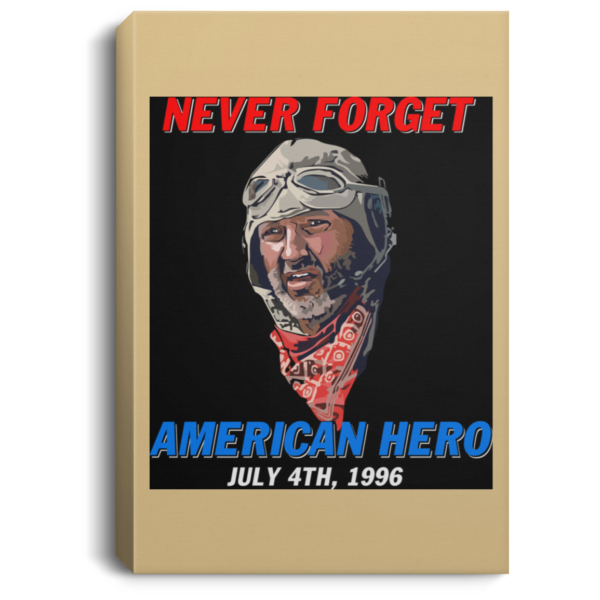 redirect 253 600x600 - Russell Casse Never forget American Hero July 4th 1996 poster, canvas