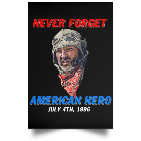 redirect 254 600x600 - Russell Casse Never forget American Hero July 4th 1996 poster, canvas