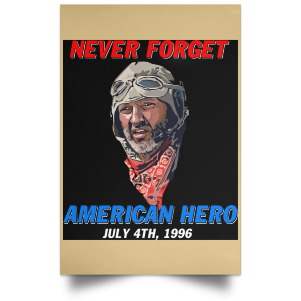 redirect 255 600x600 - Russell Casse Never forget American Hero July 4th 1996 poster, canvas
