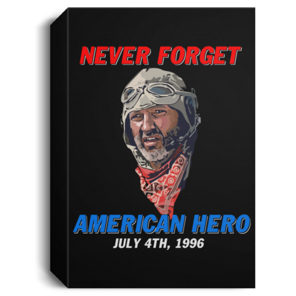 redirect 256 600x600 - Russell Casse Never forget American Hero July 4th 1996 poster, canvas