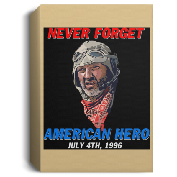 redirect 257 600x600 - Russell Casse Never forget American Hero July 4th 1996 poster, canvas