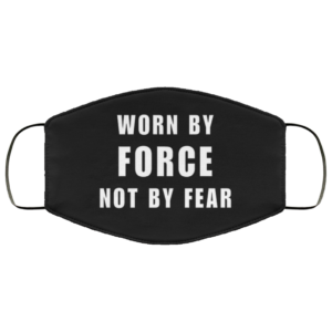 redirect 258 300x300 - Worn By Force NOT by fear face mask