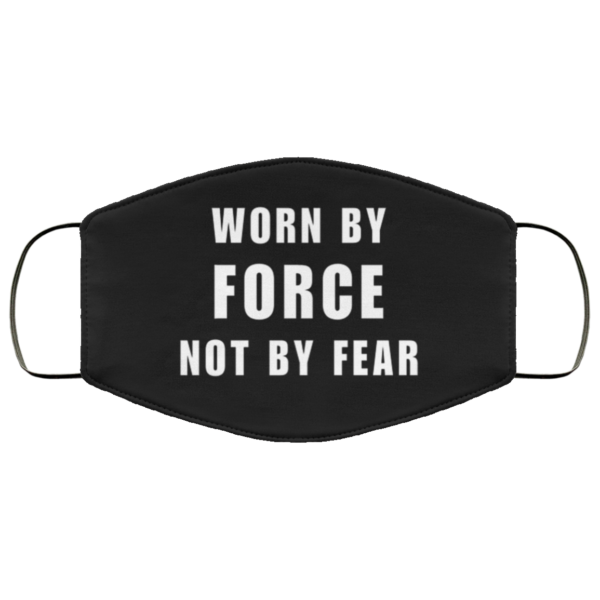 redirect 258 600x600 - Worn By Force NOT by fear face mask