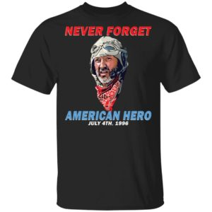 redirect 2860 300x300 - Russell Casse Never forget American Hero July 4th 1996 shirt