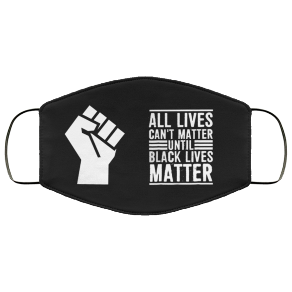 redirect 29 600x600 - All lives can't matter until black lives matter face mask