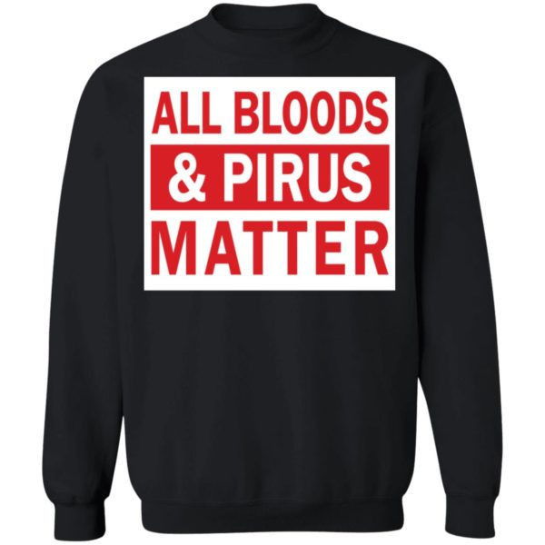 redirect 2908 600x600 - All bloods and Pirus Matter shirt
