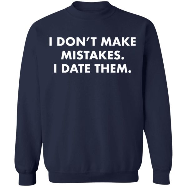 redirect 2989 600x600 - I don't make mistakes i date them shirt