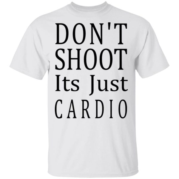 redirect 3040 600x600 - Don't shoot it's just cardio shirt