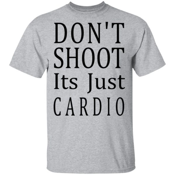 redirect 3041 600x600 - Don't shoot it's just cardio shirt