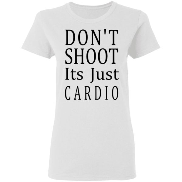 redirect 3042 600x600 - Don't shoot it's just cardio shirt