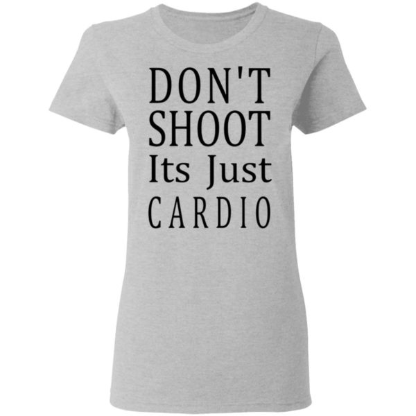 redirect 3043 600x600 - Don't shoot it's just cardio shirt
