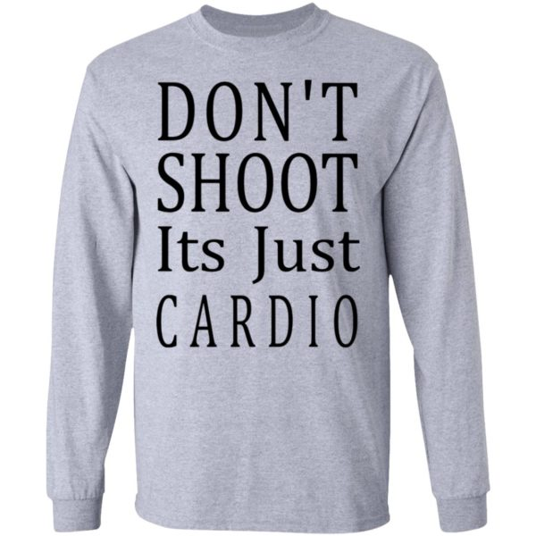 redirect 3044 600x600 - Don't shoot it's just cardio shirt